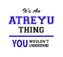It's an ATREYU thing, you wouldn't understand !! Photographic Print