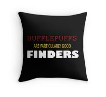 hufflepuffs- FINDERS Throw Pillow