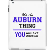 It's an AUBURN thing, you wouldn't understand !! iPad Case/Skin