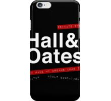 Hall & Oates. (Now in White) iPhone Case/Skin