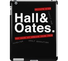 Hall & Oates. (Now in White) iPad Case/Skin
