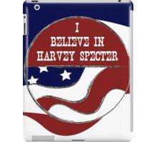 I Believe In Harvey Specter iPad Case/Skin