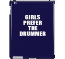 Girls Prefer The Drummer - Rock Music Shirt iPad Case/Skin