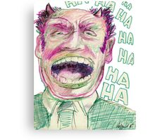 Ha Ha Ha Canvas Print