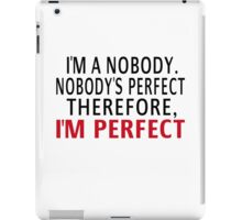 Nobody's Perfect iPad Case/Skin