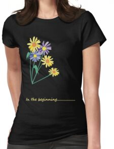 in the beginning #1 Womens Fitted T-Shirt