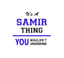 It's a SAMIR thing, you wouldn't understand !! by thestarmaker