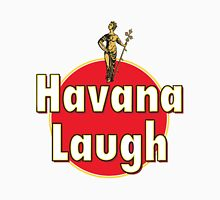 Havana Laugh Unisex T-Shirt
