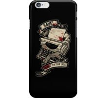 Save Before It's Too Late iPhone Case/Skin