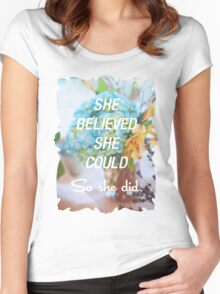Inspirational Quote - She Believed She Could So She Did. Women's Fitted Scoop T-Shirt