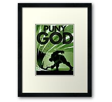 HULK SMASH!! PUNY GOD Framed Print
