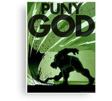HULK SMASH!! PUNY GOD Canvas Print