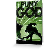 HULK SMASH!! PUNY GOD Greeting Card
