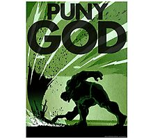 HULK SMASH!! PUNY GOD Photographic Print