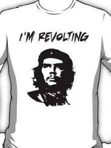 Che Guevara I'm Revolting T-Shirt