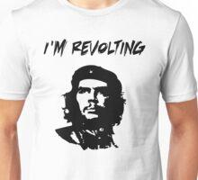 Che Guevara I'm Revolting Unisex T-Shirt