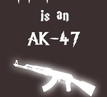 My Patronus is an AK-47 by OuroborosEnt