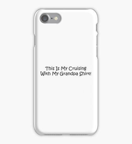 This Is My Cruising With My Grandpa Shirt iPhone Case/Skin
