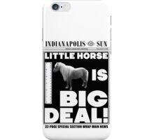 Little horse is big deal. (white) iPhone Case/Skin