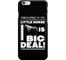Little horse is big deal. (black) iPhone Case/Skin