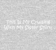 This Is My Cruising With My Sister Shirt One Piece - Short Sleeve