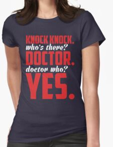 Knock Knock, Who's There? Doctor. Dr Who? Yes. T-Shirt