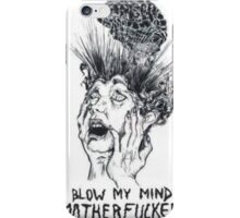 blow my mind motherfucker iPhone Case/Skin