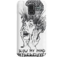 blow my mind motherfucker Samsung Galaxy Case/Skin