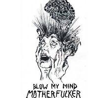 blow my mind motherfucker by Injoy60