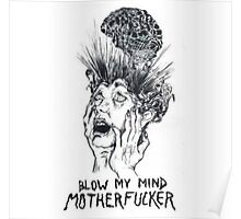 blow my mind motherfucker Poster