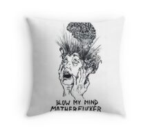 blow my mind motherfucker Throw Pillow