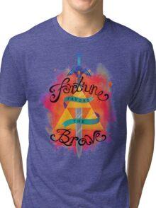Fortune Favors Tri-blend T-Shirt