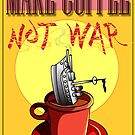 Make Coffee Not War  by Larry Butterworth