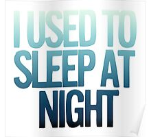 I USED TO SLEEP AT NIGHT Poster