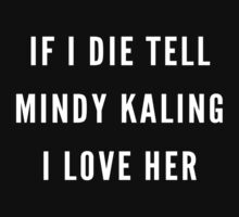 tell mindy kaling i love her by benknope