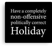 Have a Politically Correct Holiday Canvas Print