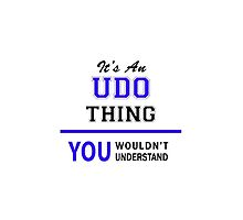 It's an UDO thing, you wouldn't understand !! by thenamer