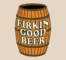 Firkin Good Beer Shirt Unisex T-Shirt