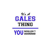 It's a GALES thing, you wouldn't understand !! by yourname