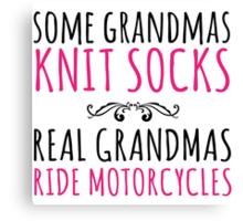 Funny 'Some Grandmas Knit Socks, Real Grandmas Ride Motorcycles' T-shirt, Accessories and Gifts Canvas Print