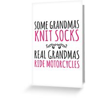 Funny 'Some Grandmas Knit Socks, Real Grandmas Ride Motorcycles' T-shirt, Accessories and Gifts Greeting Card