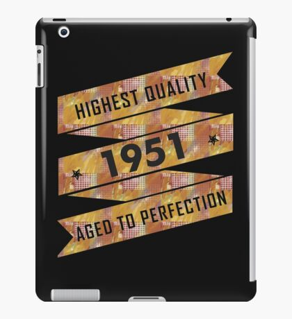 Highest Quality 1951 Aged To Perfectio iPad Case/Skin