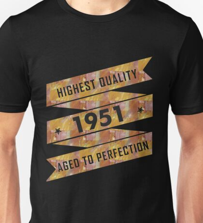 Highest Quality 1951 Aged To Perfectio Unisex T-Shirt