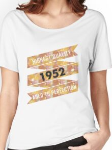 Highest Quality 1952 Aged To Perfection Women's Relaxed Fit T-Shirt
