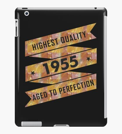 Highest Quality 1955 Aged To Perfection iPad Case/Skin