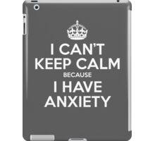 I CAN'T KEEP CALM - ANXIETY iPad Case/Skin