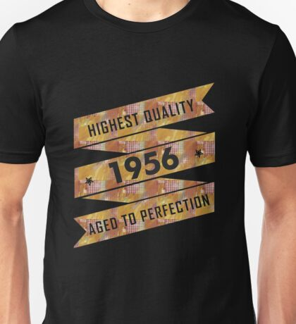 Highest Quality 1956 Aged To Perfection Unisex T-Shirt