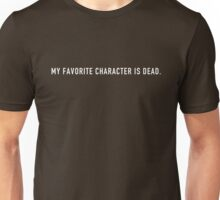 My Favorite Character Is Dead Unisex T-Shirt