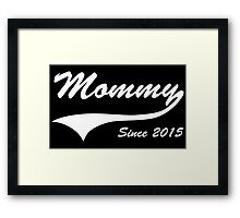Mommy Since 2015 Framed Print