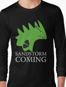 Sandstorm is coming Long Sleeve T-Shirt